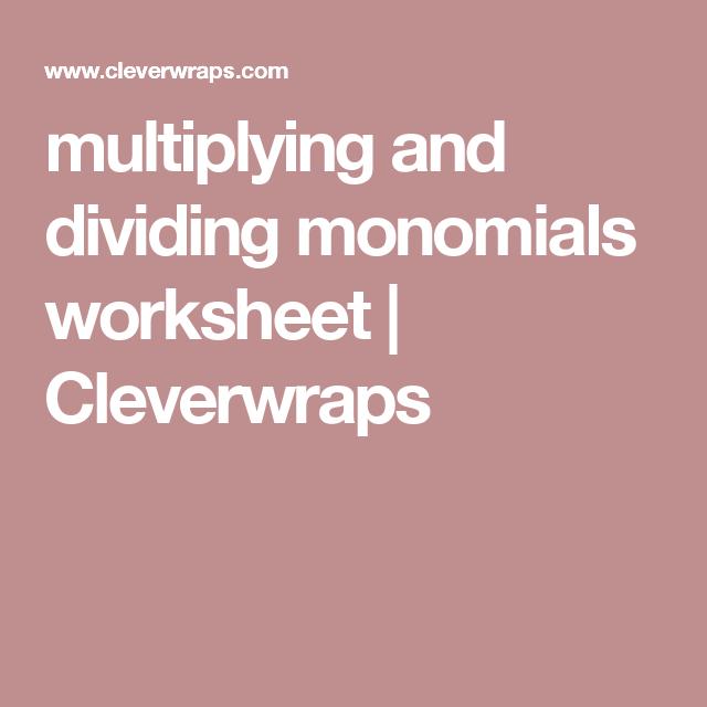 Multiplying And Dividing Monomials Worksheet Cleverwraps Algebra