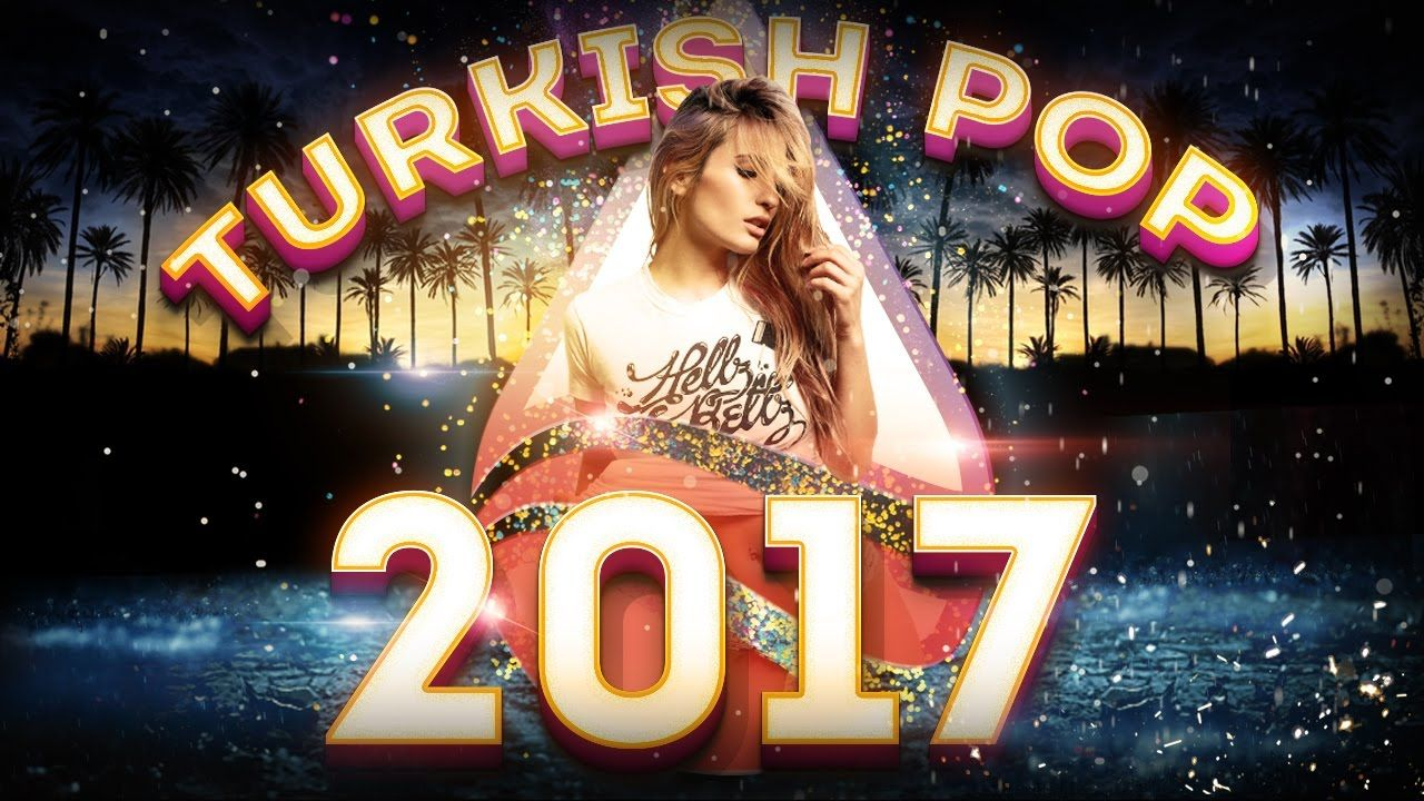 Turkce Pop 2017 Action Remix Set Best Of Turkish Pop Music Playlist Pop Music Playlist Turkish Pop Pop Music
