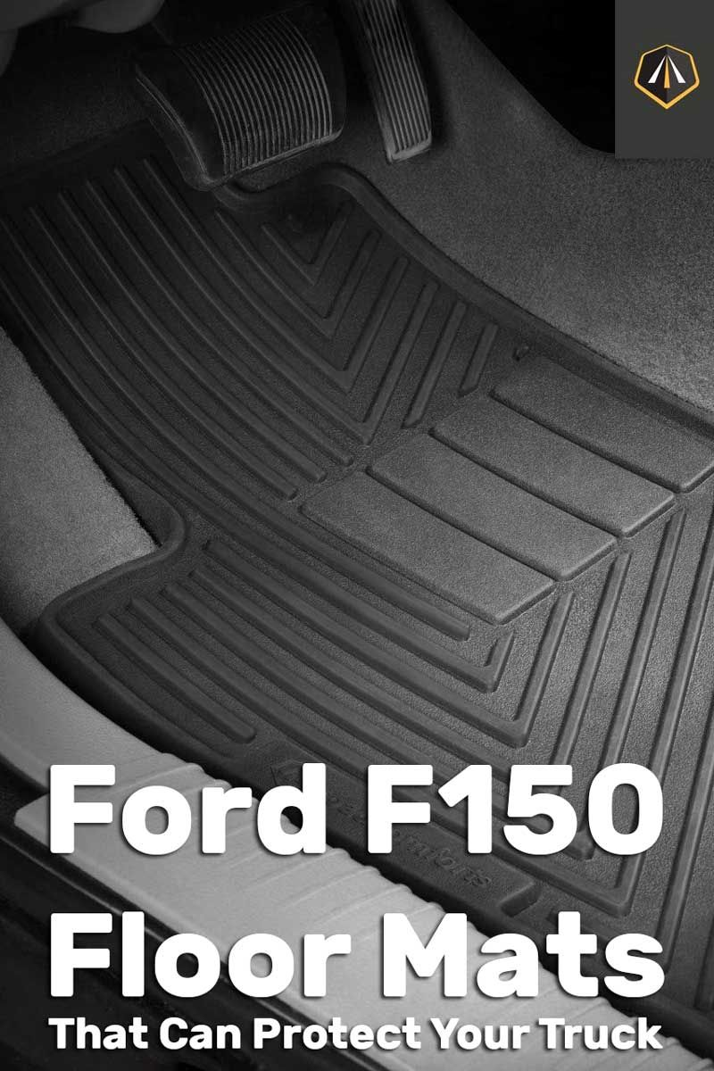 11+ Ford F150 Floor Mats That Can Protect Your Truck in