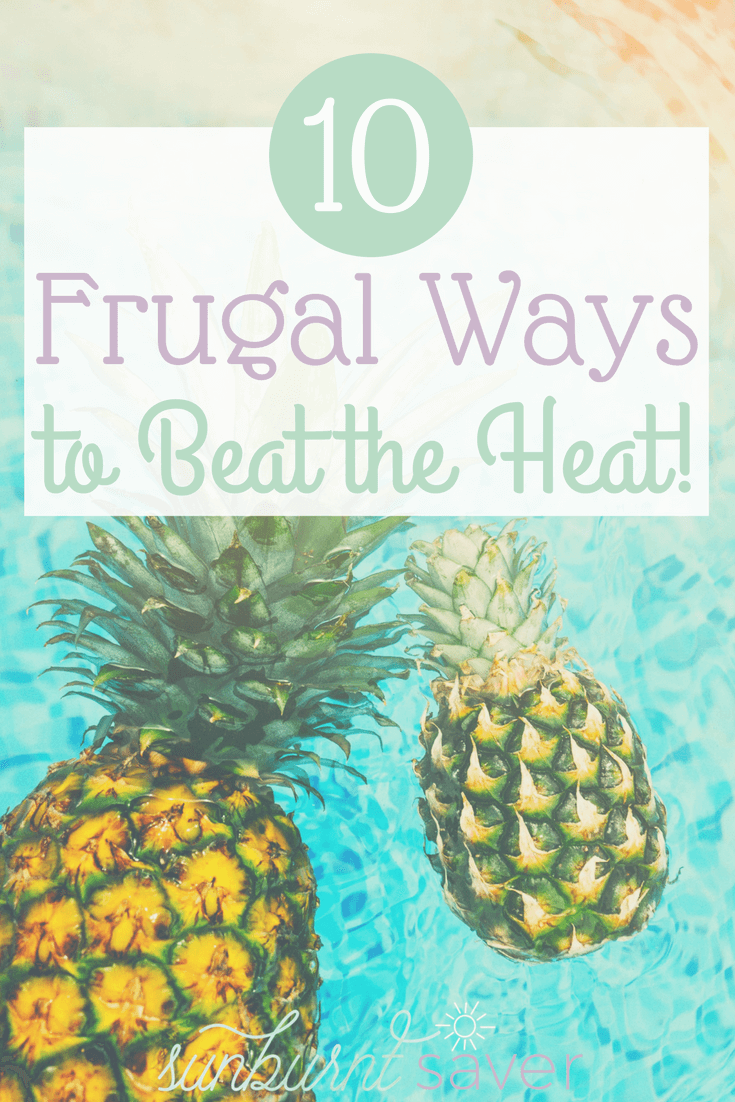 Frugal Ways to Beat the Heat! | Summer heat and Frugal