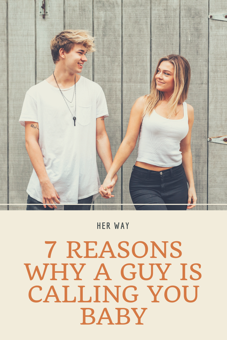 7 Reasons Why A Guy Is Calling You Baby | Relationship | Baby, Read