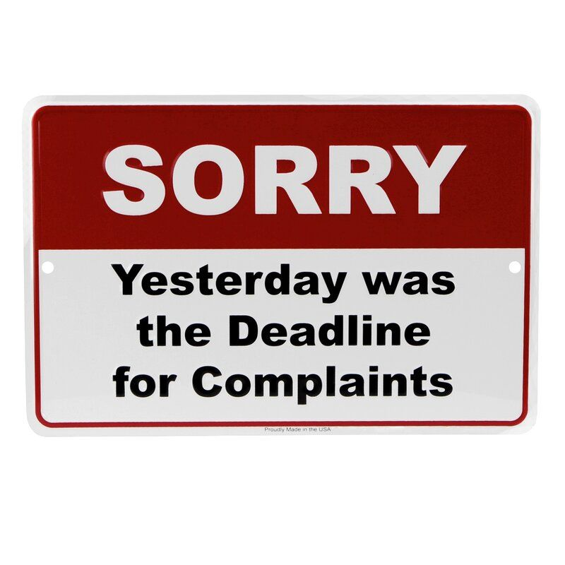 Complaints Deadline Customer Service Metal Sign Funny Business Office Wall Decor In 2020 Work Quotes Funny Quotes Sarcastic Quotes
