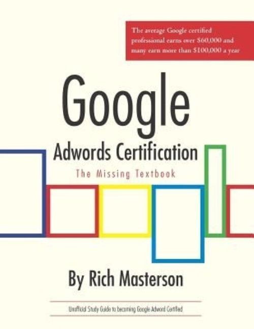 Google Adwords Certification Study Guide The Missing Textbook By