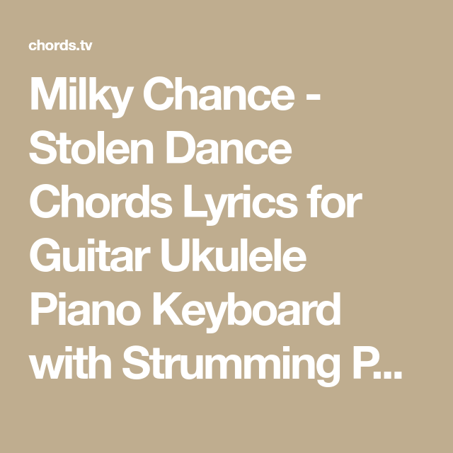 Milky Chance - Stolen Dance Chords Lyrics for Guitar Ukulele Piano ...