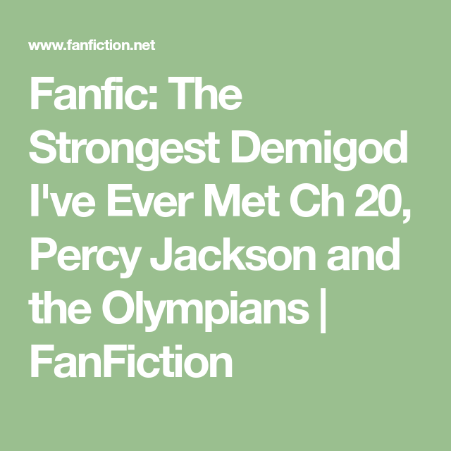 Fanfic: The Strongest Demigod I've Ever Met Ch 20, Percy Jackson and