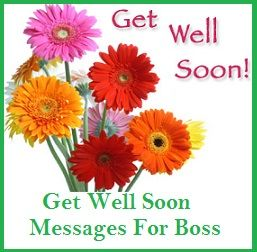Sample Get Well Soon Messages And Wishes Boss  Get Well Soon