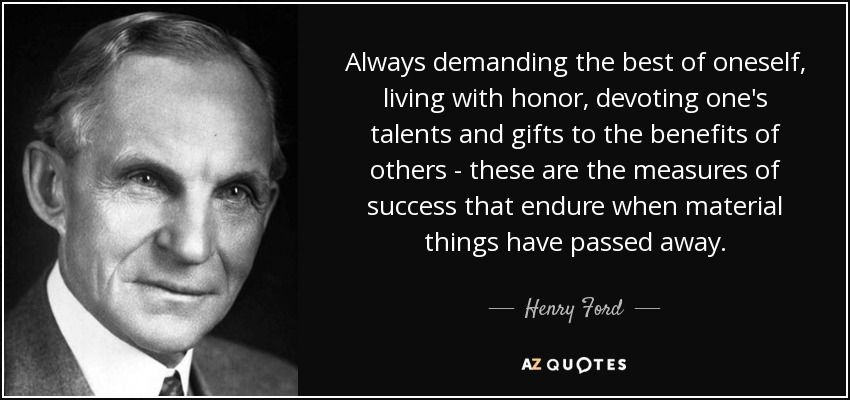 Ford Quote Henry Ford Quote Always Demanding The Best Of Oneself Living