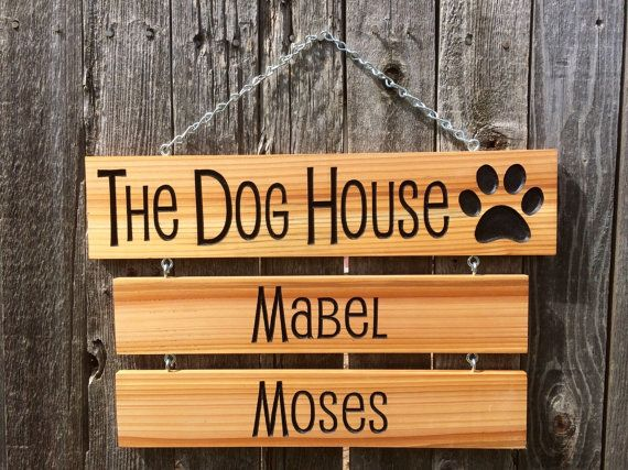 The Dog House Sign With Drop Down Name Signs Wood By Woodworksar