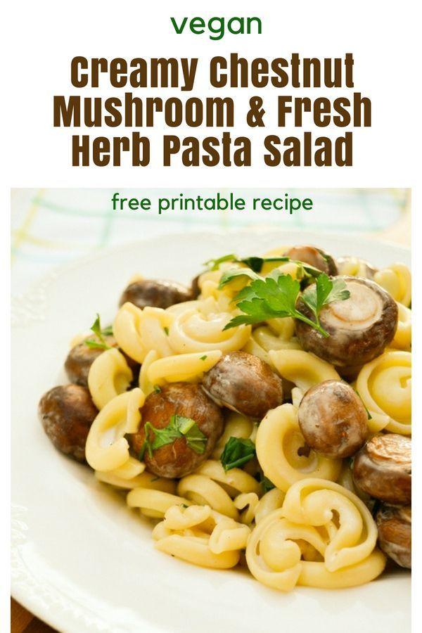 Creamy Chestnut Mushroom And Fresh Herb Pasta Salad