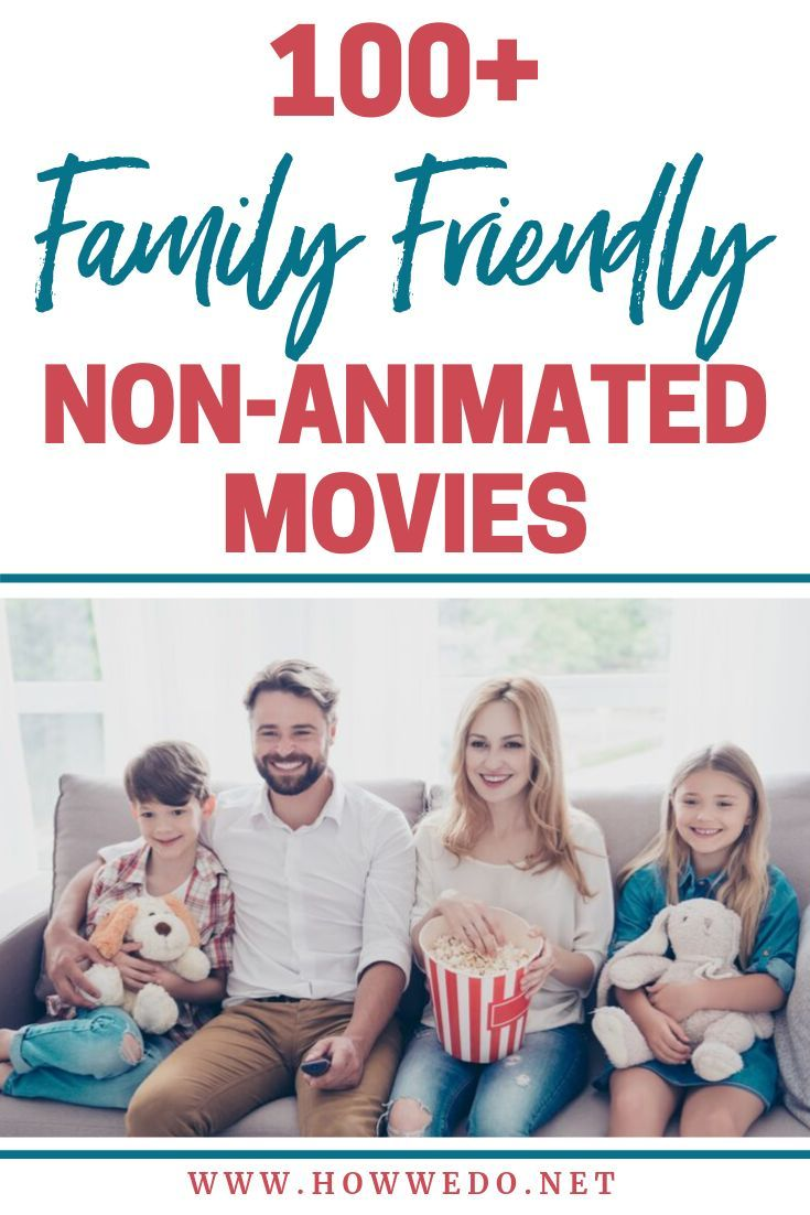 Family friendly nonanimated movies how we do animated