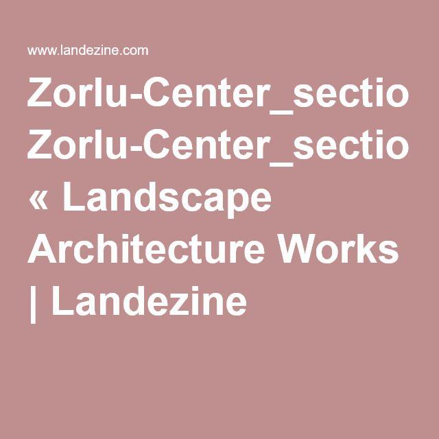 Zorlu-Center_section_hills-and-valleys « Landscape Architecture Works | Landezine