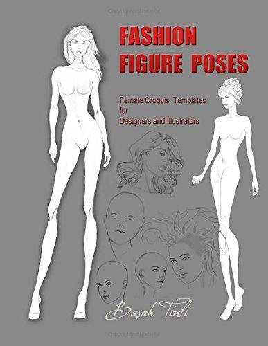 Fashion figure poses female croquis templates for designers and free ebook fashion figure poses female croquis templates for designers and illustrators by basak tinli jwjwmfs pronofoot35fo Choice Image