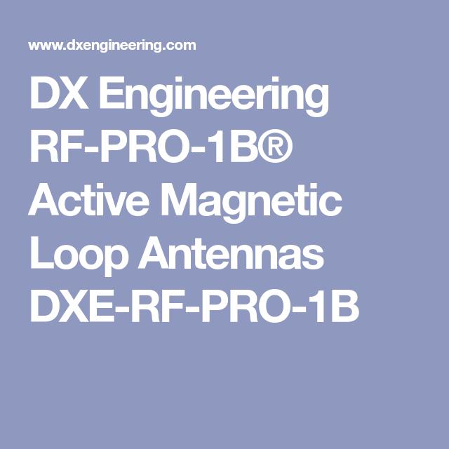 DX Engineering RF-PRO-1B® Active Magnetic Loop Antennas DXE