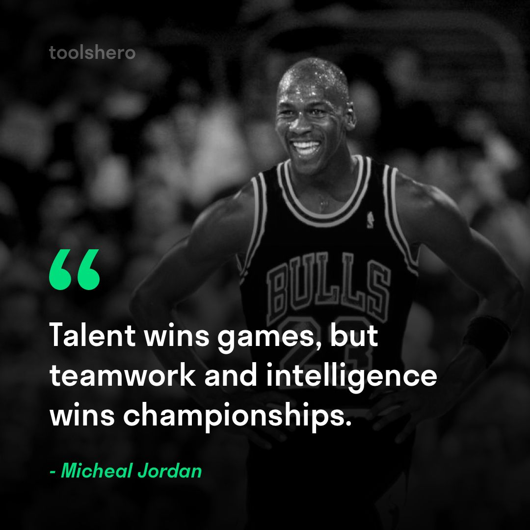 """""""Talent wins games, but teamwork and intelligence wins"""