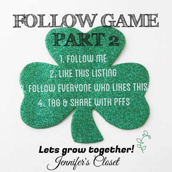 WANT MORE FOLLOWERS? FOLLOW GAME! Want more followers? Let's grow together!  1. Follow me 2.Like this post 3.Follow everyone who likes this post 4. Share & Tag friends! HAPPY POSHING  Coach Other
