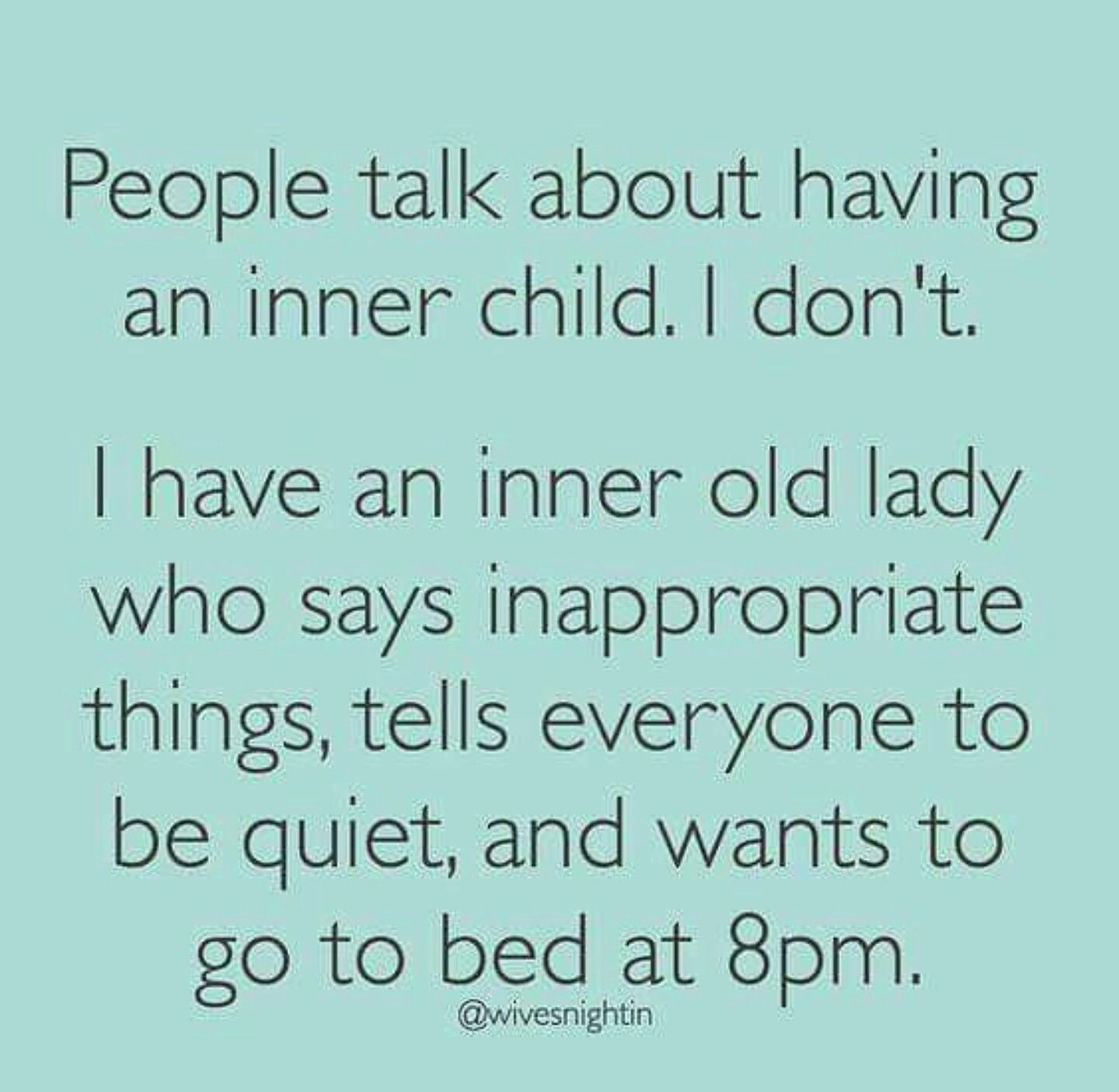 And Wants To Go To Bed At 8pm Fun Quotes Funny Funny Quotes Funniest Quotes Ever