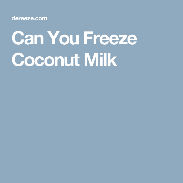 Can You Freeze Coconut Milk (With images)   Almond milk ...