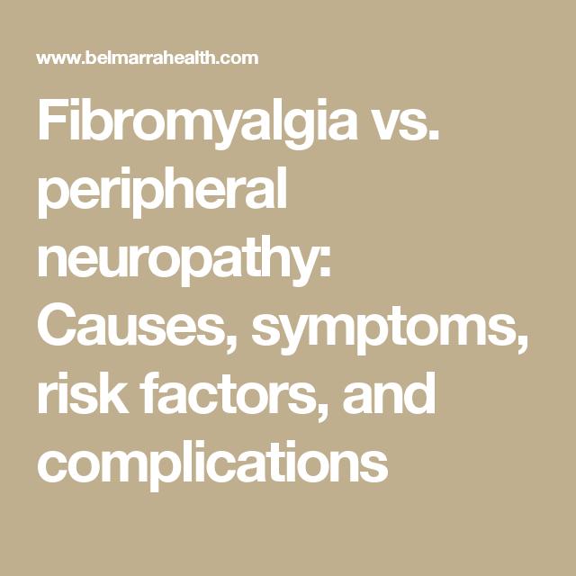 Fibromyalgia vs  peripheral neuropathy: Causes, symptoms