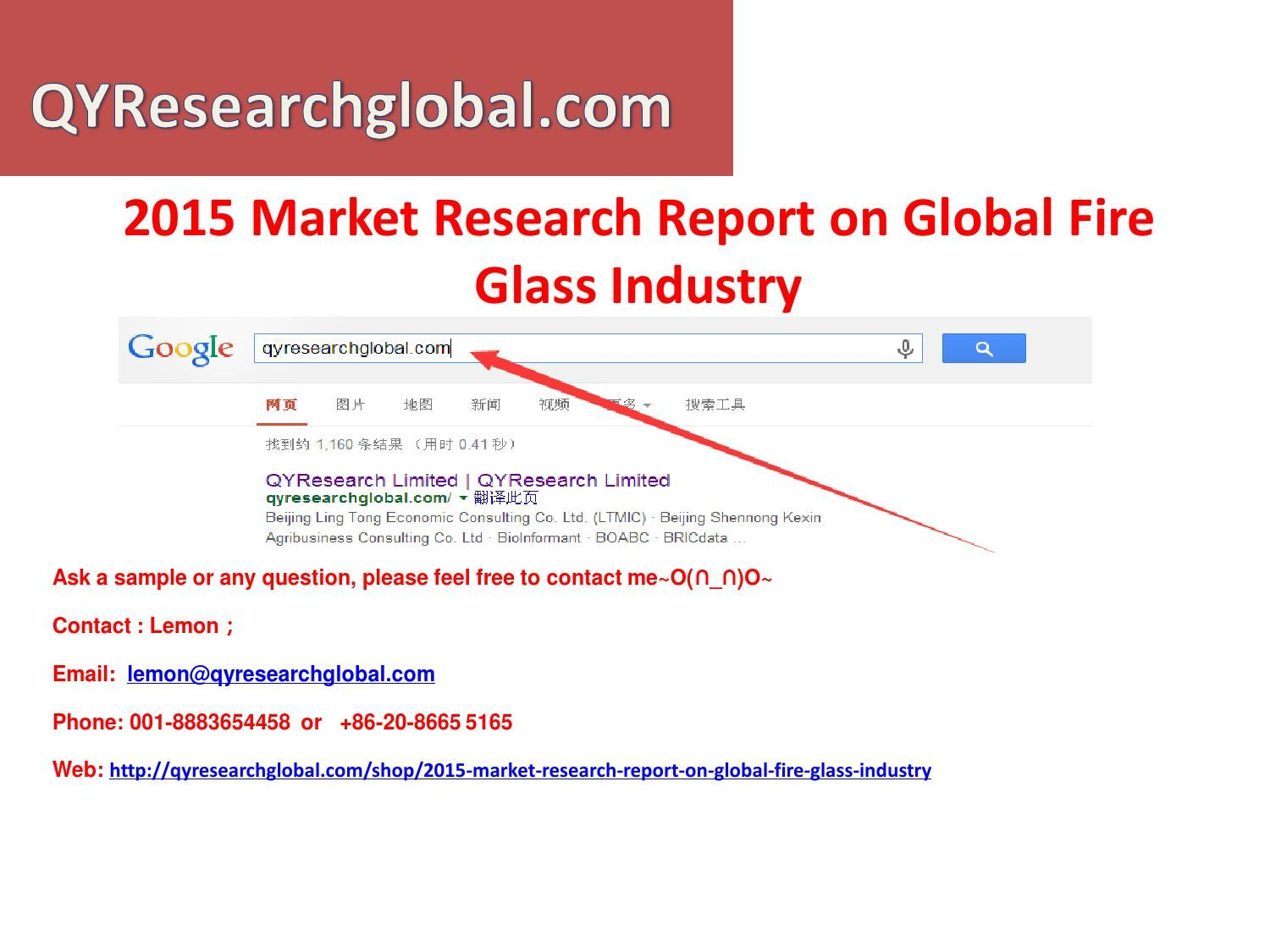 Market research report on global fire glass industry  <2015 Market Research Report on Global Fire Glass Industry> is a professional and deep research report in this field.