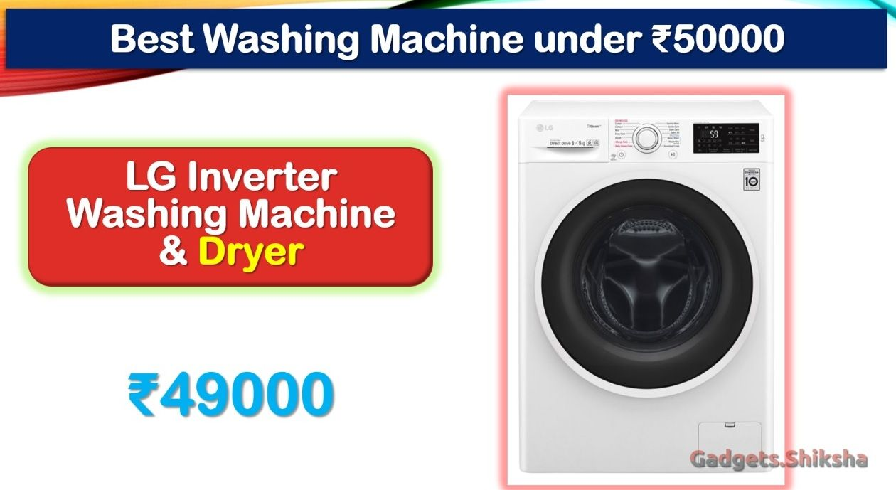 3 Best Washing Machine Under 50000 Rupees In India Market Washing Machine Latest Gadgets The Unit