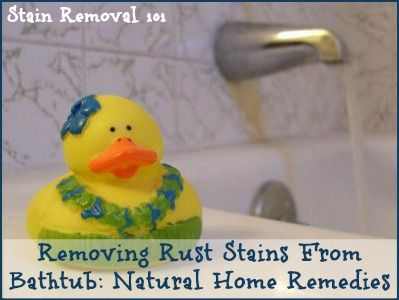 Removing rust stains from bathtub natural home remedies house cleaning tips pinterest for Home remedies for bathroom cleaning