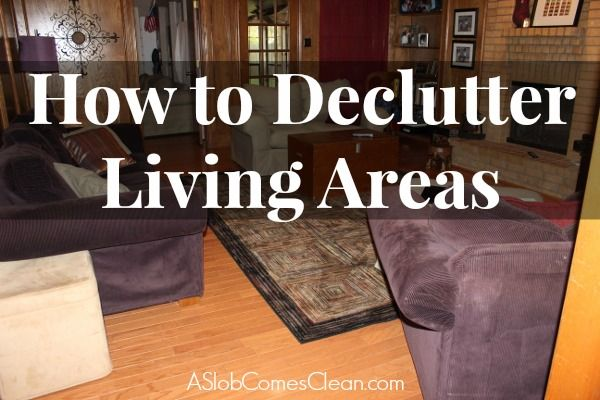 How to Declutter Living Areas at ASlobComesClean.com