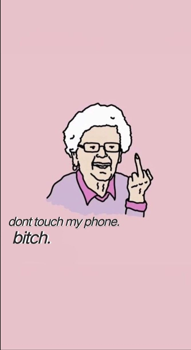 don't touch my phone bitch #darkwallpaperiphone don't touch my phone bitch