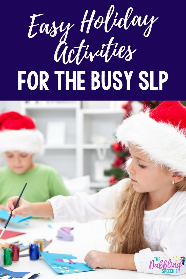 easy holiday activities for the busy SLP. Survive the last week before the winter break. #dabblingsl