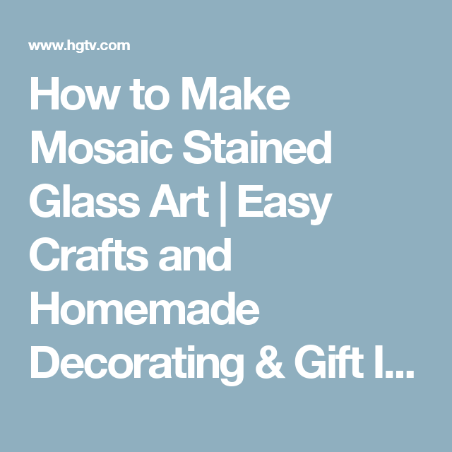 ade64d56fcb2 How to Make Mosaic Stained Glass Art