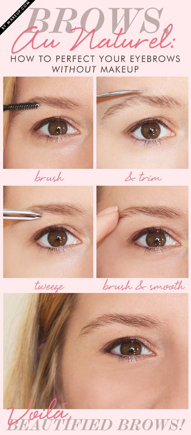 Perfect Your Eyebrows Without Makeup Easy Step By Eyebrow Tutorials For Beginners Including Tips And On Fill In Shaping Plucking
