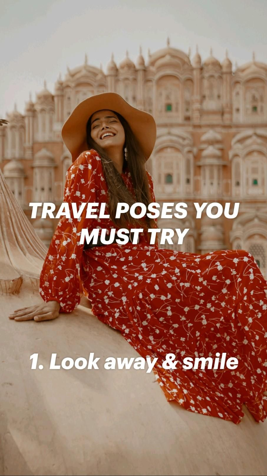TRAVEL POSES YOU MUST TRY     1. Look away & smile