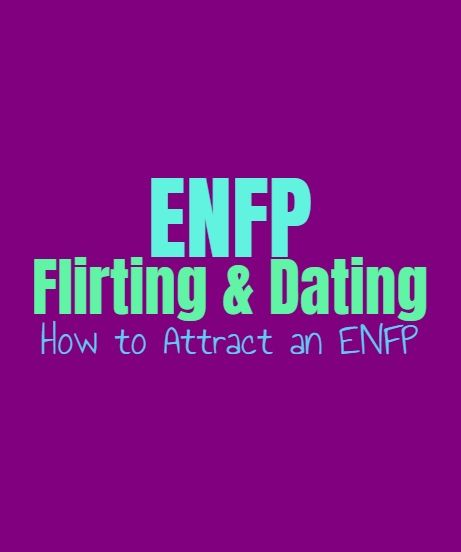 ENFP Flirting & Dating: How to Attract an ENFP - P