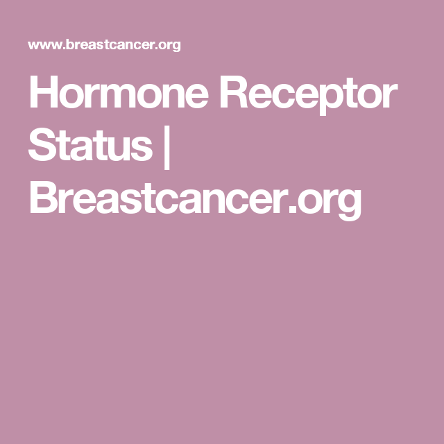 Hormone Receptor Status | Breastcancer.org