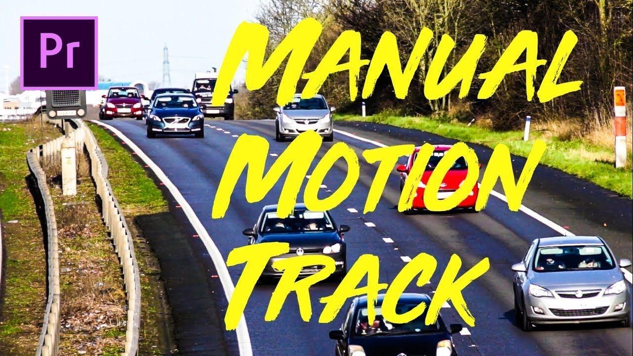 how to manual motion track an object adobe premiere pro 2018 rh pinterest co uk adobe premier pro manual adobe premier pro manual