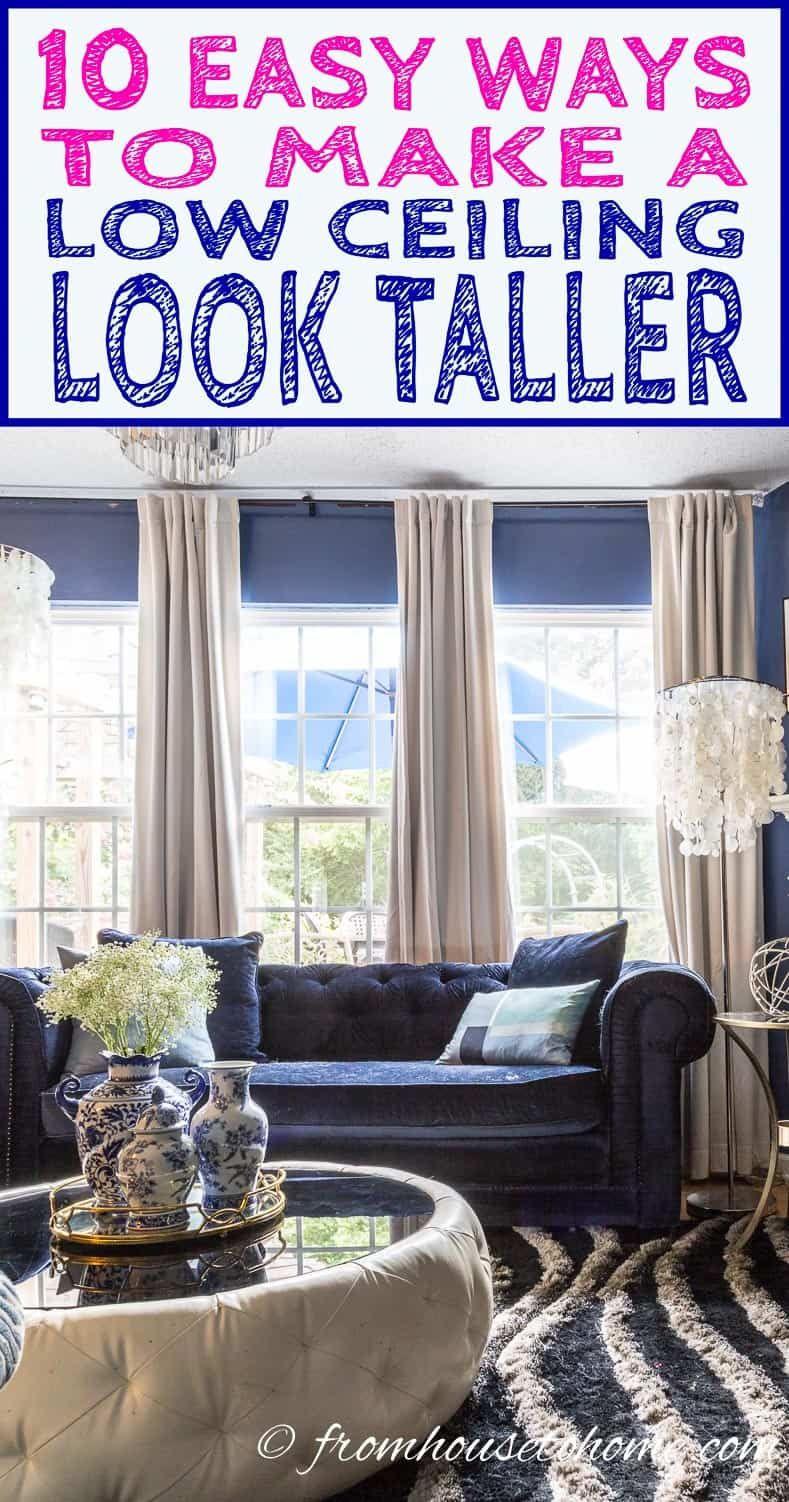 Low Ceilings 10 Easy Ways To Make A Low Ceiling Look Higher Low Ceiling Living Room Ceiling Floor To Ceiling Curtains