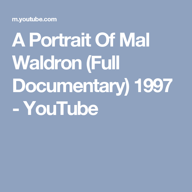 A Portrait Of Mal Waldron (Full Documentary) 1997 - YouTube