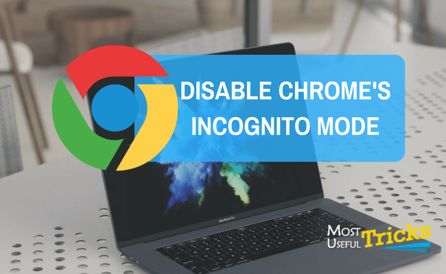 Read This To Learn How You Can Disable The Incognito Or Privet Browsing Feature Of Google Chrome On Pc Mac Learn Two Easy Metho Incognito Chrome Google Chrome