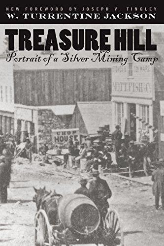 Treasure Hill: Portrait Of A Silver Mining Camp