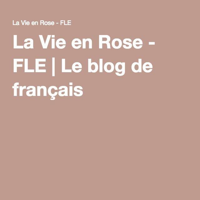 La Vie en Rose - FLE | Le blog de français