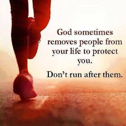 The universe removes people from your life to protect you - don't run after them!