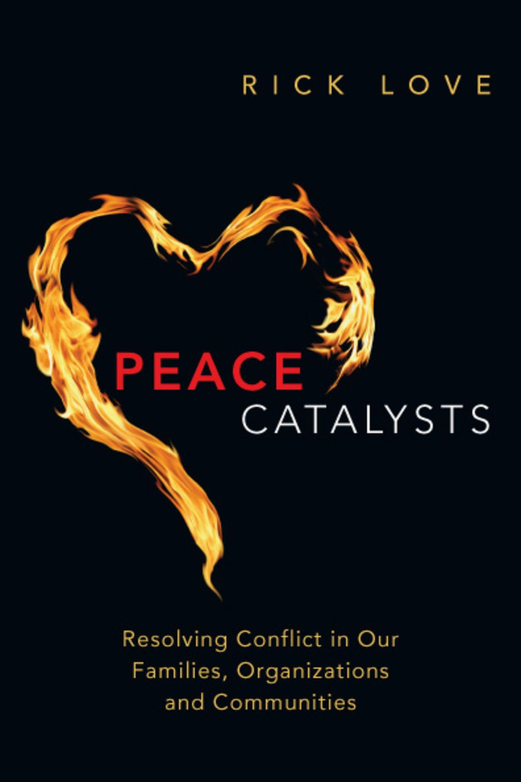Peace Catalysts Resolving Conflict In Our Families