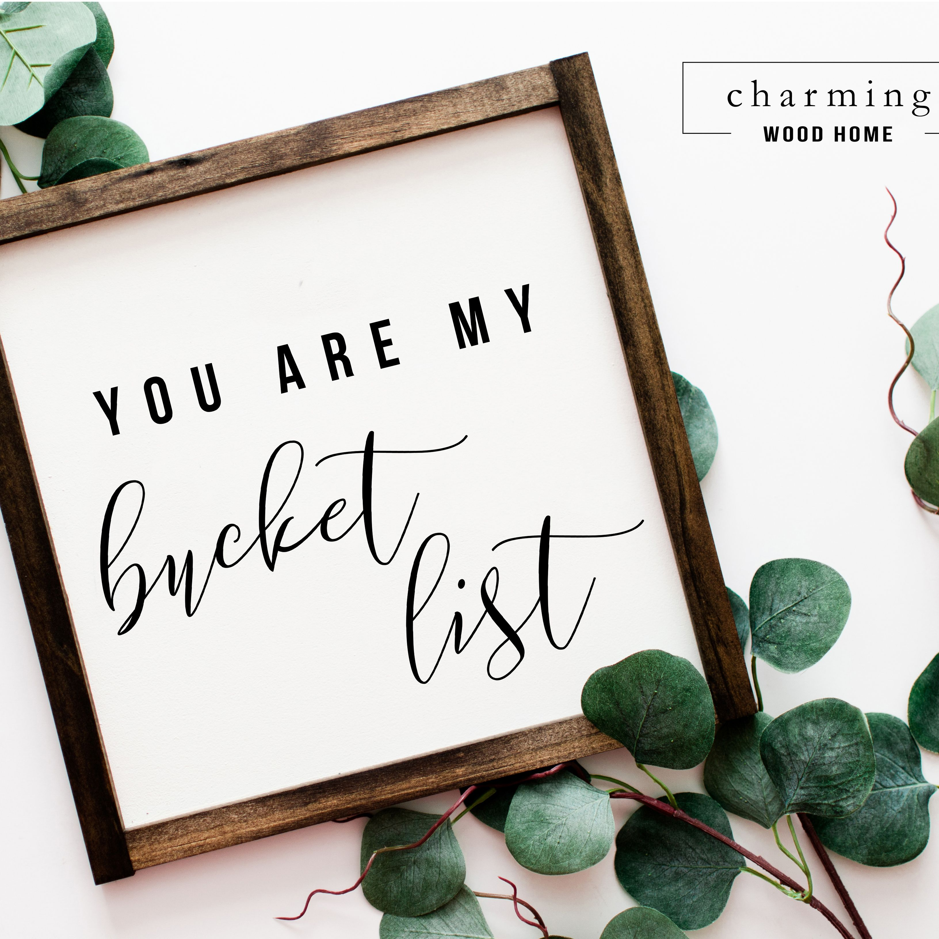 YOU ARE MY BUCKET LIST CALLIGRAPHY SIGN  Calligraphy Wood Sign