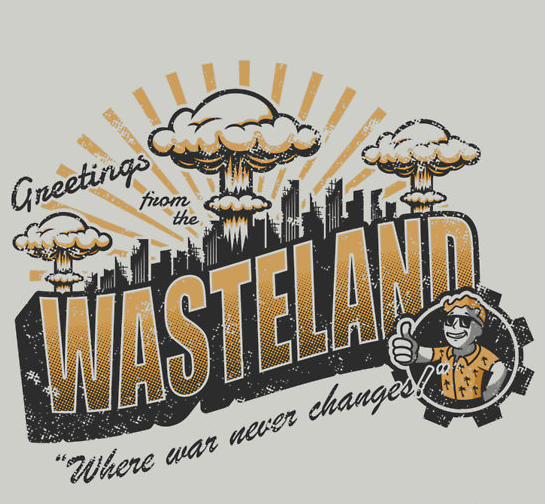 Greetings from the Wasteland!