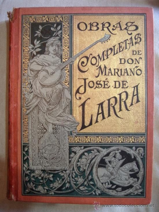 Mariano Jose de Larra, el último romántico