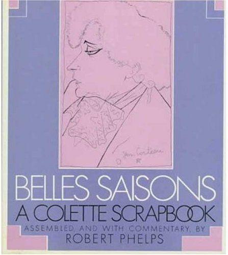Belles Saisons: A Colette Scrapbook by Colette http://www.amazon.com/dp/0374110301/ref=cm_sw_r_pi_dp_CmK8ub11GVGNY