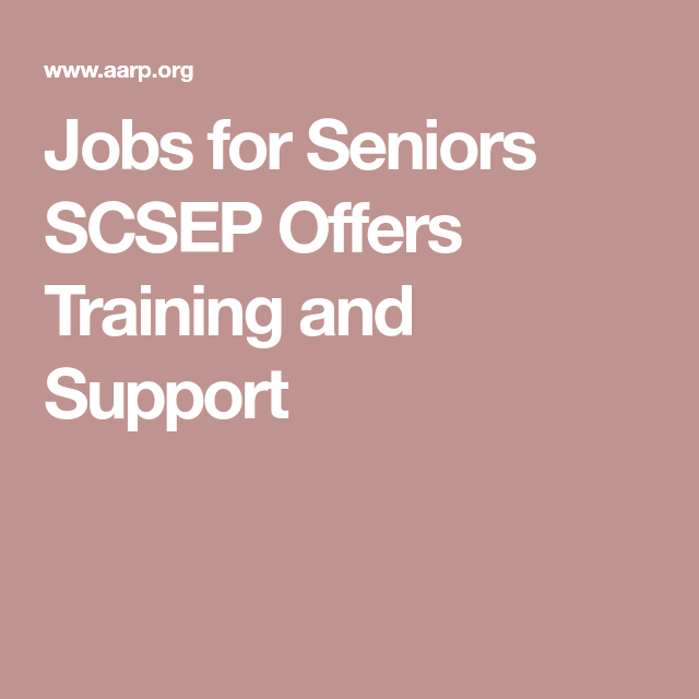 Jobs for Seniors SCSEP Offers Training and Support Job
