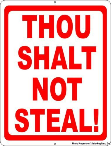 Thou Shalt Not Steal Sign | Business Policy Signs | Pinterest