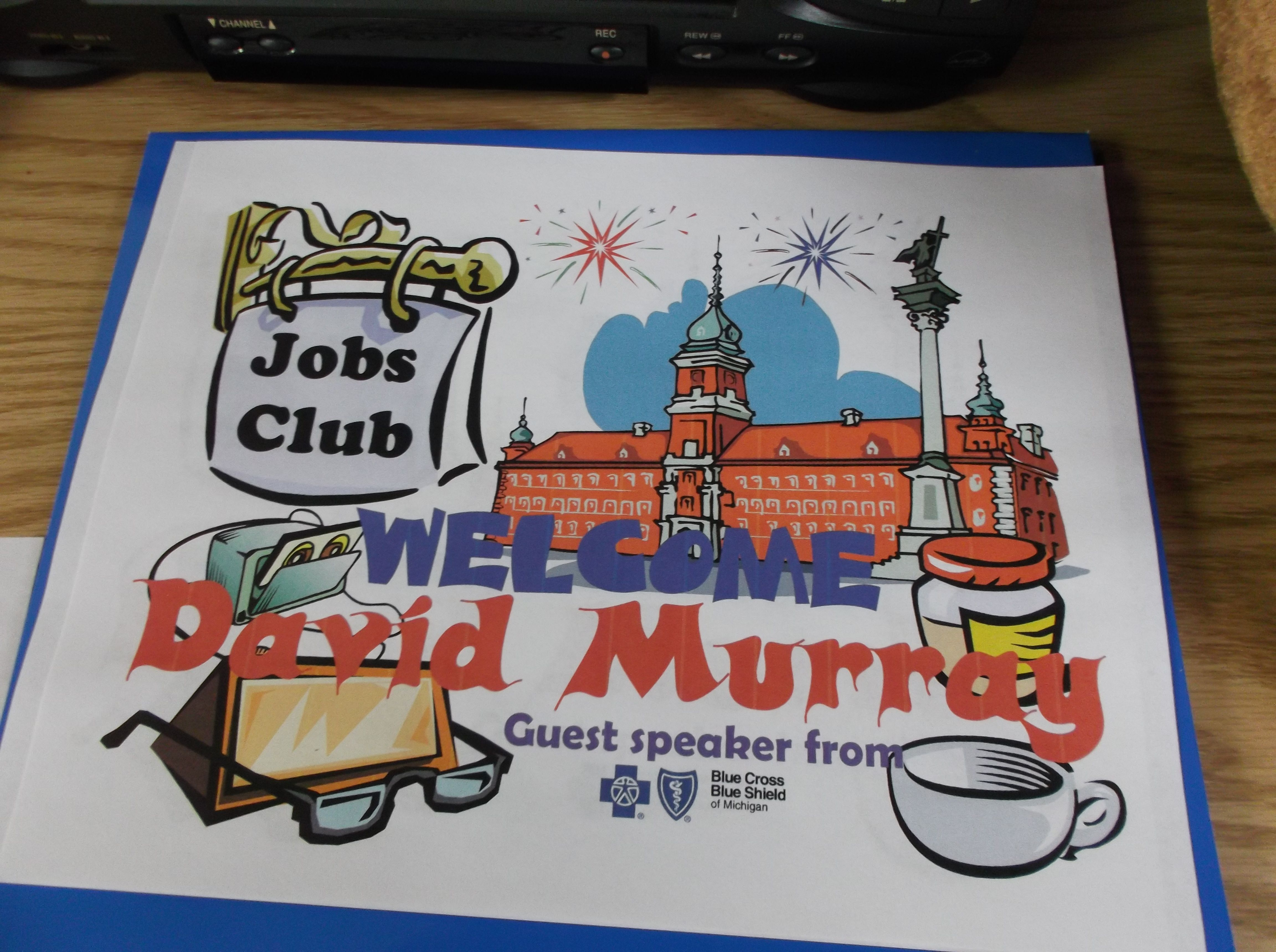 A welcome flyer for David Murray when he spoke at the Jobs Club.