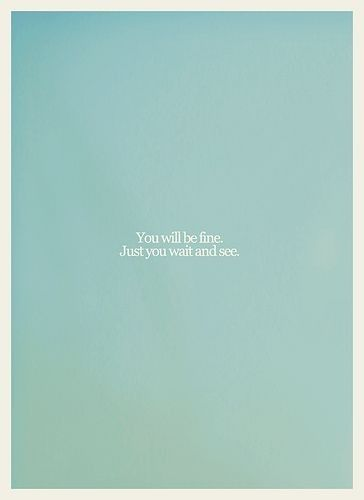 You will be fine.