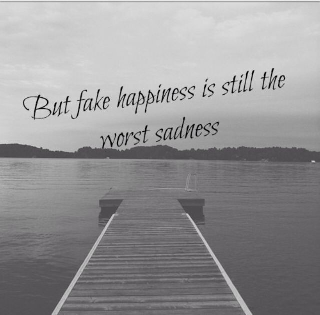 Fake happiness is the worst sadness | Quotes | Pinterest